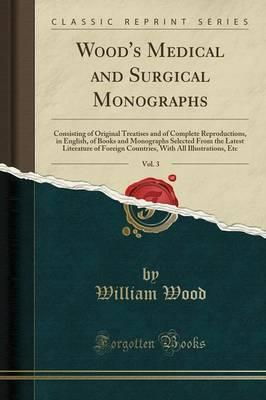 Wood's Medical and Surgical Monographs, Vol. 3