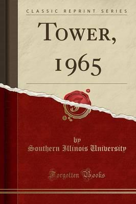 Tower, 1965 (Classic Reprint)