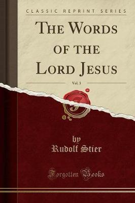 The Words of the Lord Jesus, Vol. 3 (Classic Reprint)