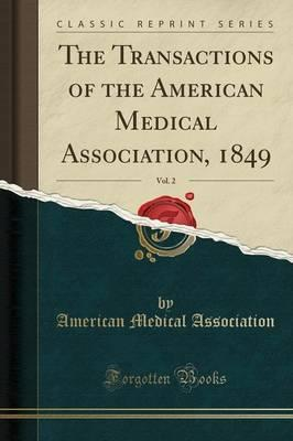 The Transactions of the American Medical Association, 1849, Vol. 2 (Classic Reprint)