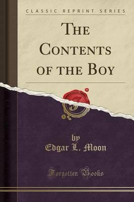 The Contents of the Boy (Classic Reprint)