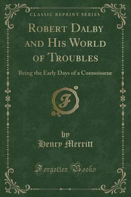 Robert Dalby and His World of Troubles