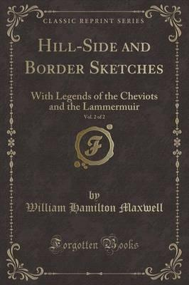 Hill-Side and Border Sketches, Vol. 2 of 2
