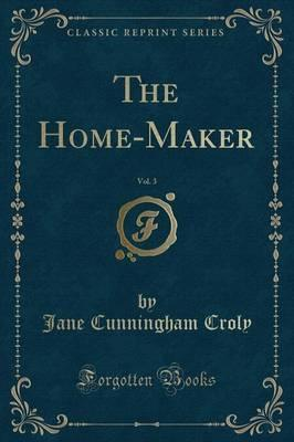 The Home-Maker, Vol. 3 (Classic Reprint)