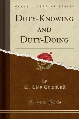 Duty-Knowing and Duty-Doing (Classic Reprint)