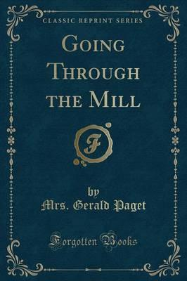 Going Through the Mill (Classic Reprint)