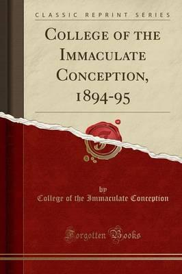 College of the Immaculate Conception, 1894-95 (Classic Reprint)
