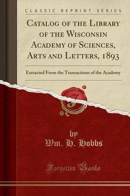 Catalog of the Library of the Wisconsin Academy of Sciences, Arts and Letters, 1893