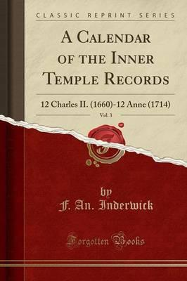 A Calendar of the Inner Temple Records, Vol. 3