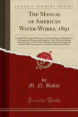 The Manual of American Water-Works, 1891