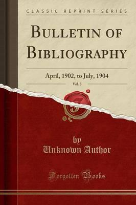Bulletin of Bibliography, Vol. 3