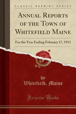 Annual Reports of the Town of Whitefield Maine