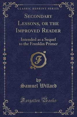 Secondary Lessons, or the Improved Reader