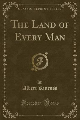 The Land of Every Man (Classic Reprint)