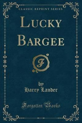 Lucky Bargee (Classic Reprint)