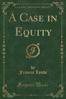 A Case in Equity (Classic Reprint)