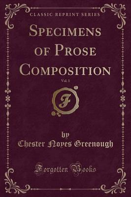 Specimens of Prose Composition, Vol. 1 (Classic Reprint)
