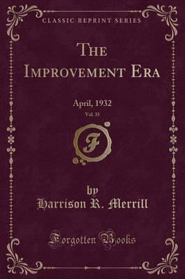 The Improvement Era, Vol. 35