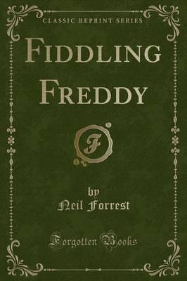 Fiddling Freddy (Classic Reprint)