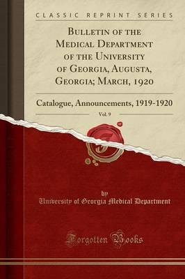 Bulletin of the Medical Department of the University of Georgia, Augusta, Georgia; March, 1920, Vol. 9
