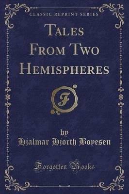 Tales from Two Hemispheres (Classic Reprint)