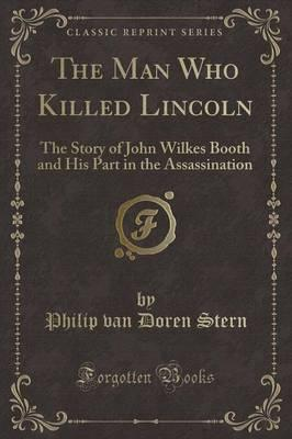 The Man Who Killed Lincoln