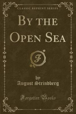 By the Open Sea (Classic Reprint)