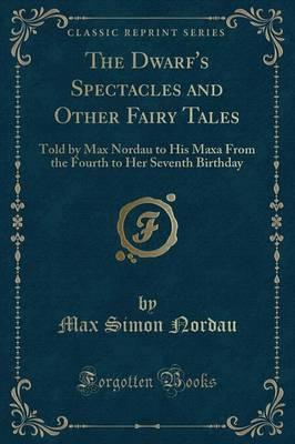 The Dwarf's Spectacles and Other Fairy Tales