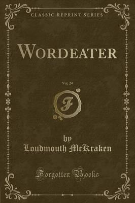 Wordeater, Vol. 24 (Classic Reprint)