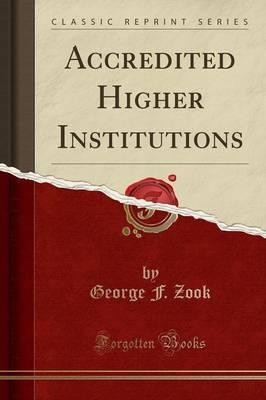Accredited Higher Institutions (Classic Reprint)