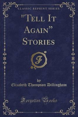 Tell It Again Stories (Classic Reprint)