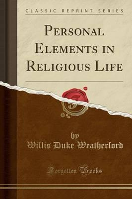 Personal Elements in Religious Life (Classic Reprint)