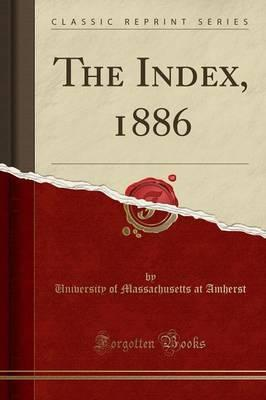 The Index, 1886 (Classic Reprint)
