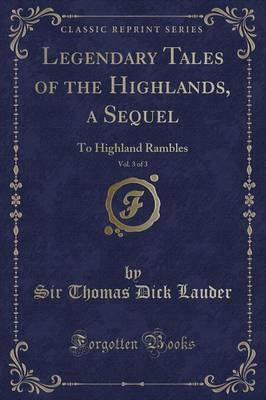 Legendary Tales of the Highlands, a Sequel, Vol. 3 of 3