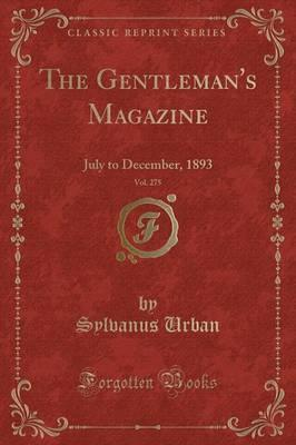 The Gentleman's Magazine, Vol. 275