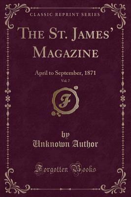The St. James' Magazine, Vol. 7