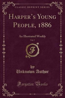Harper's Young People, 1886, Vol. 7