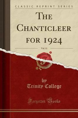 The Chanticleer for 1924, Vol. 11 (Classic Reprint)