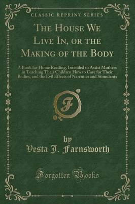 The House We Live In, or the Making of the Body