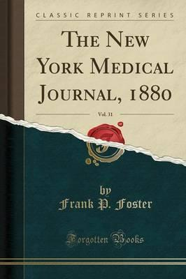 The New York Medical Journal, 1880, Vol. 31 (Classic Reprint)