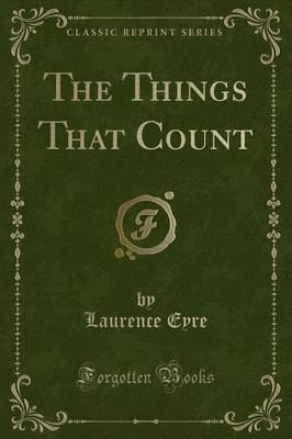 The Things That Count (Classic Reprint)