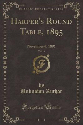 Harper's Round Table, 1895, Vol. 16