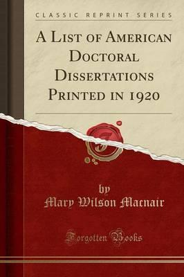 A List of American Doctoral Dissertations Printed in 1920 (Classic Reprint)