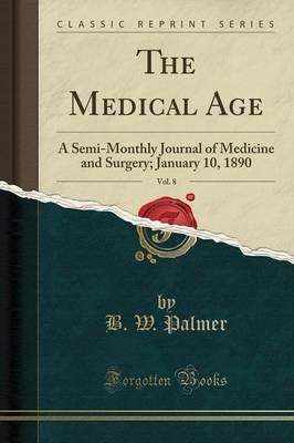 The Medical Age, Vol. 8