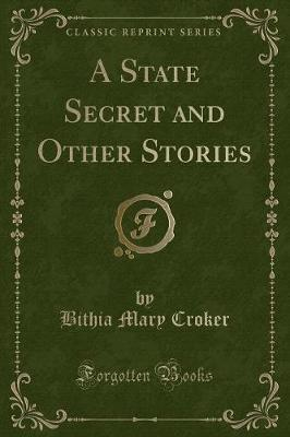 A State Secret and Other Stories (Classic Reprint)