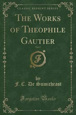 The Works of Theophile Gautier, Vol. 2 (Classic Reprint)
