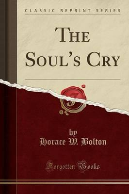 The Soul's Cry (Classic Reprint)