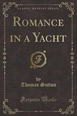 Romance in a Yacht (Classic Reprint)