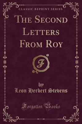 The Second Letters from Roy (Classic Reprint)