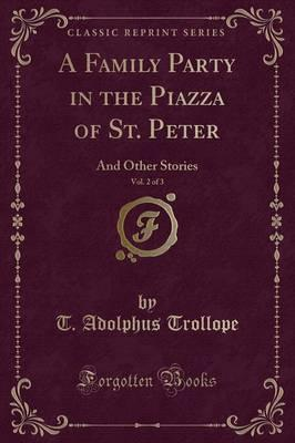 A Family Party in the Piazza of St. Peter, Vol. 2 of 3
